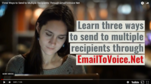 VIDEO Three Ways to Send to Multiple Recipients Through EmailToVoice Net Email to Voice